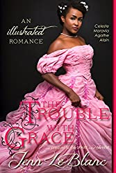 The Trouble With Grace, a romance novel with illustrations: A Prequel to The Spare and The Heir (Lords of Time, Illustrated Book 4)