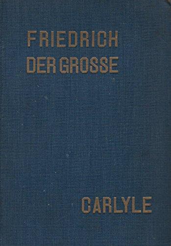 Friedrich der Große. Ausgabe in einem Bande besorgt und eingeleitet von Karl Linnebach.