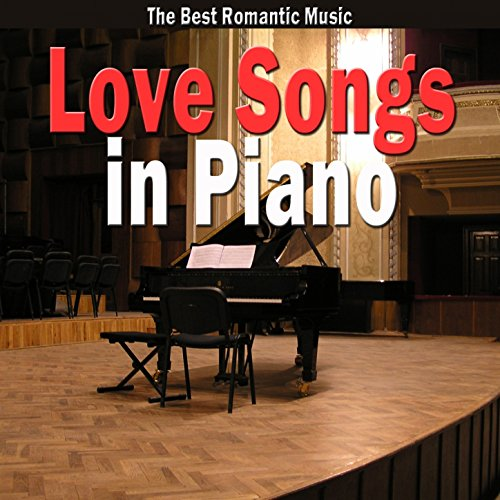 Love Songs in Piano (The Best ...