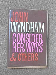 Consider Her Ways & Others