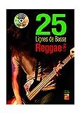 25 lignes de basse reggae et ska 1 Livre + 1 Disque (Audios/Vidéos)...