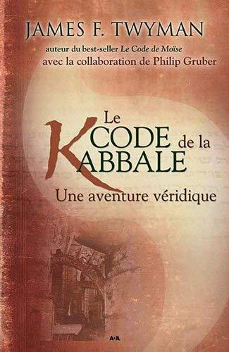 Le code de la kabbale : Une aventure véridique by James Twyman(2011-03-07)