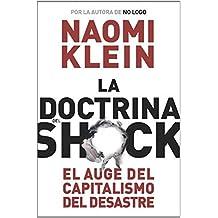 La doctrina del shock. El auge del capitalismo del desastre (Estado Y Sociedad/ State and Society) (Spanish Edition) Tra edition by Naomi Klein (2007) Paperback