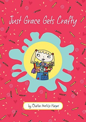 Just Grace Gets Crafty (The Just Grace Series) by Charise Mericle Harper (2014-07-01)
