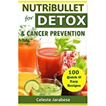 NUTRiBULLET For DETOX And Cancer Prevention