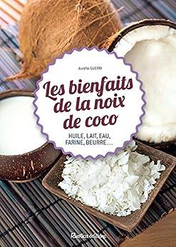 Les bienfaits de la noix de coco (Cuisine bien-être) di [Guerri, Aurélie]