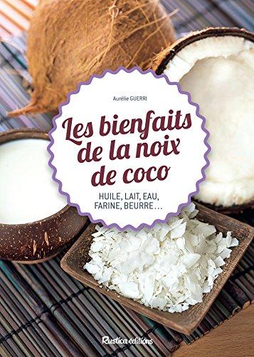 Les bienfaits de la noix de coco (Cuisine bien-être) par Aurélie Guerri