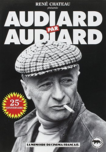 Audiard par Audiard par Michel Audiard
