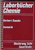 Laborbücher Chemie: Isomerie. Beiträge zur theoretischen und experimentellen Behandlung der Isomerie,