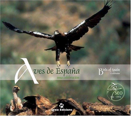 Aves de España. Una Celebración: A Celebration (Handbook of the Birds of the World) por Lynx Edicions