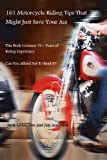 161 Motorcycle Riding Tips That Just Might Save Your Ass