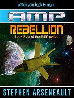 AMP Rebellion (English Edition) di [Arseneault, Stephen]