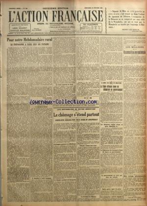 ACTION FRANCAISE (L') [No 296] du 22/10/1920 - POUR NOTRE HEBDOMADAIRE RURAL-LA PROPAGANDE A FAIRE CHEZ LES PAYSANS PAR LEON DAUDET - LA POLITIQUE PAR MAURICE PUJO - LES DIFFICULTES DE NOTRE INDUSTRIE-LE CHOMAGE S'ETEND PARTOUT-SOMMES-NOUS MENACES D'UNE CRISE COMME EN ANGLETERRE ? - LA GREVE DES MINES EN ANGLETERRE-LA TRIPLE ALLIANCE LANCE UN ULTIMATUM AU GOUVERNEMENT - LES MILLIONS DE LA RECONSTITUTION NATIONALE PAR M. P. par Collectif