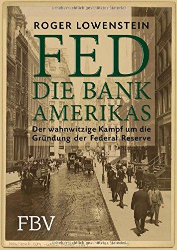 fed-die-bank-amerikas-der-wahnwitzige-kampf-um-die-grundung-der-federal-reserve