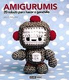 Amigurumis: El libro de los pequeños muñecos hechos a ganchillo (Ilustrados/Estilos de vida)