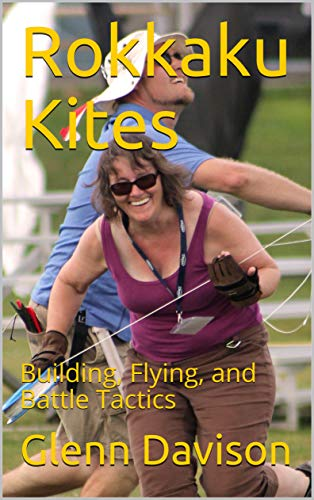 Rokkaku Kites: Building, Flying, and Battle Tactics (English Edition) por Glenn Davison