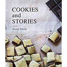 Cookies & Stories: The Perfect Bite In Ten Minutes (Sweet Desserts Book 1) (English Edition)