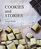 Cookies & Stories: The Perfect Bite In Ten Minutes (Sweet Desserts Book 1)