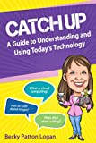 Catch Up (The Retired Housewife's Guides for the Technically Challenged Book 1) (English Edition)