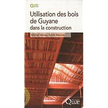 Utilisation des bois de Guyane pour la construction: 2e  Édition