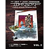 The Art of Jeff Johnson: A Pilot Studios Coloring Book Vol. 2 by Jeff Johnson (2016-04-26)