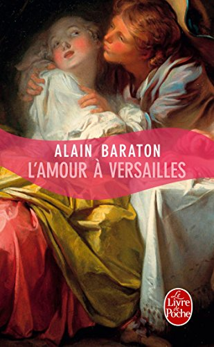 L'Amour a Versailles (Litterature & Documents) par Alain Baraton