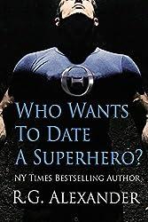 Who Wants to Date a Superhero? (Gaia City Superheroes Book 1) (English Edition)