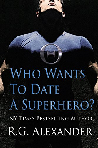 Who Wants to Date a Superhero? (Gaia City Superheroes Book 1) (English Edition)
