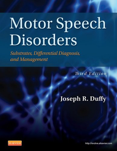 Motor Speech Disorders - E-Book: Substrates, Differential Diagnosis, and Management