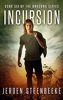 Incursion (The Unbound Book 6) (English Edition) par [Steenbeeke, Jeroen]