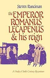 The Emperor Romanus Lecapenus and his Reign: A Study of Tenth-Century Byzantium (Cambridge Paperback Library) by Steven Runciman (1988-08-25)