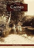 Cagnes. Tome III / Paule Monacelli   Monacelli, Paule. Auteur