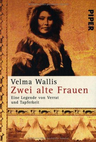 Buchseite und Rezensionen zu 'Zwei alte Frauen. Eine Legende von Verrat und Tapferkeit' von Velma Wallis