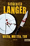 Siegfried Langer: Vater, Mutter, Tod