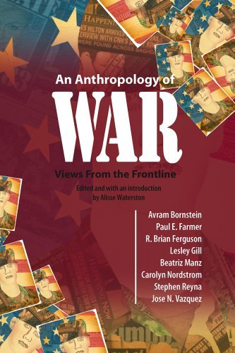 An Anthropology of War: Views from the Frontline (2008-11-01)