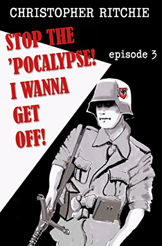 Stop The Pocalypse! I Wanna Get Off!: Episode 3 (English Edition