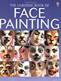The Usborne Book of Face Painting (Usborne How to Guides)