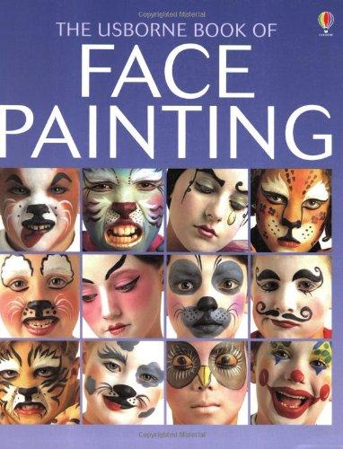 The Usborne Book of Face Painting (Usborne How to Guides) por Chris Caudron