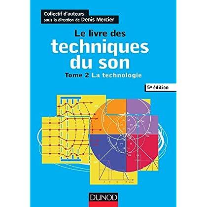 Le livre des techniques du son - 5e éd. - T2 La technologie: T2 - La technologie