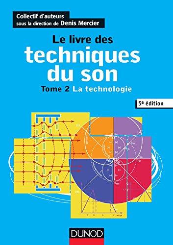 Le livre des techniques du son - 5e éd. - T2 La technologie: T2 - La technologie par Denis Mercier