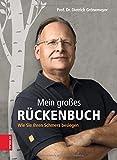 Mein großes Rückenbuch: Wie Sie Ihren Schmerz besiegen - Dietrich Grönemeyer