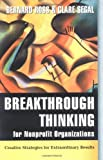 By Bernard Ross - Breakthrough Thinking for Nonprofit Organizations: Creative Strategies for Extraordinary Results (Jossey-Bass Nonprofit and Public Management Series)
