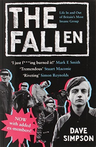 The Fallen: Life In and Out of Britain's Most Insane Group by Dave Simpson (2010-05-01)