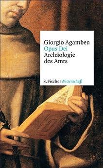 Opus Dei: Archäologie des Amts (Fischer Wissenschaft) von [Agamben, Giorgio]