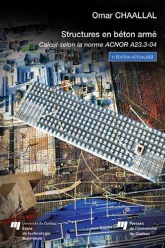Structures en béton armé : Calcul selon la norme ACNOR A23.3-04 par Omar Chaallal