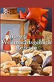 Die 25 besten Weihnachtsgebäck Rezepte: Plätzchen, Kekse, Kipferl und Stollen für Weihnachten