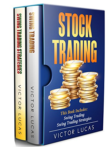 Stock Trading: Two Manuscripts:  Swing Trading & Swing Trading Strategies (Swing Trading, Stocks, Trading, Day Trading, Forex) (English Edition)