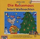 Die Reisemaus feiert Weihnachten - Angela Lenz