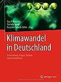 Klimawandel in Deutschland: Entwicklung, Folgen, Risiken und Perspektiven -