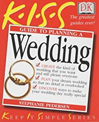 Kiss Guide to Planning A Wedding (Keep it Simple Guides)